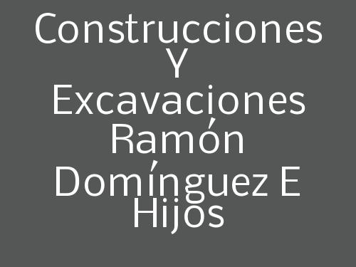 Construcciones Y Excavaciones Ramón Domínguez E Hijos