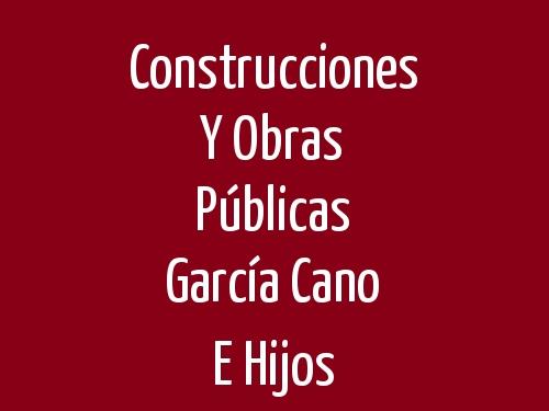 Construcciones Y Obras Públicas García Cano E Hijos