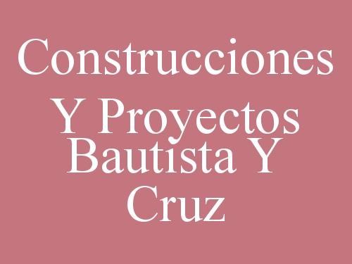Construcciones Y Proyectos Bautista Y Cruz