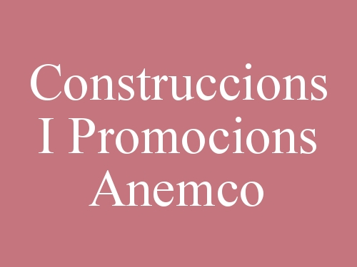 Construccions I Promocions Anemco