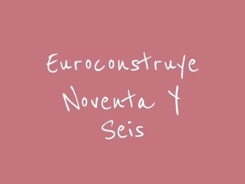 Euroconstruye Noventa Y Seis