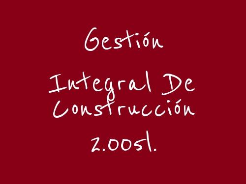 Gestión Integral De Construcción 2.005l.