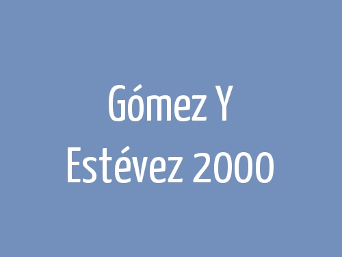 Gómez Y Estévez 2000