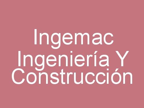 Ingemac Ingeniería Y Construcción