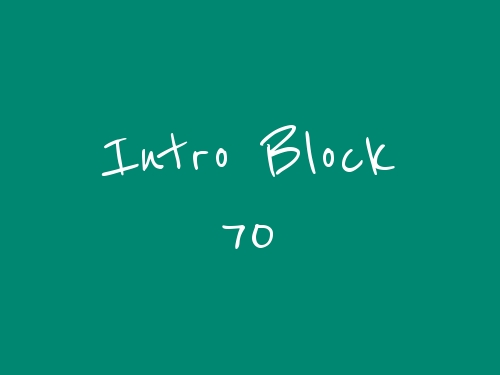 Intro Block 70