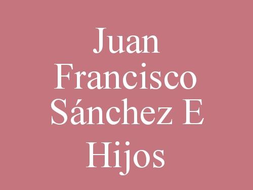 Juan Francisco Sánchez E Hijos