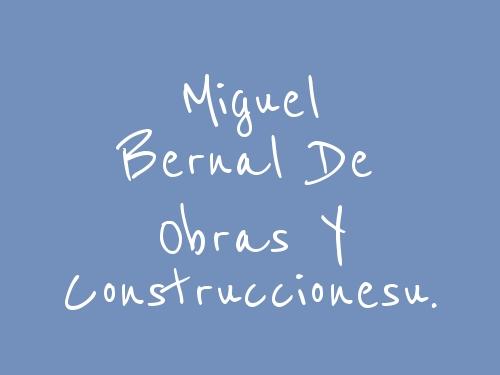 Miguel Bernal De Obras Y Construccionesu.