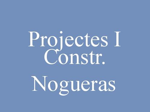 Projectes I Constr. Nogueras