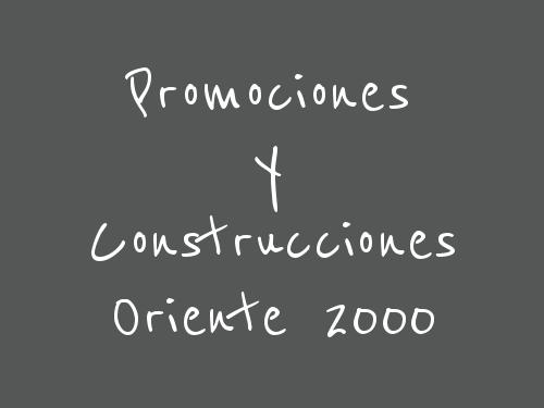 Promociones Y Construcciones Oriente 2000