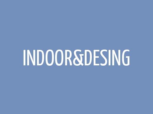 Indoor & Desing