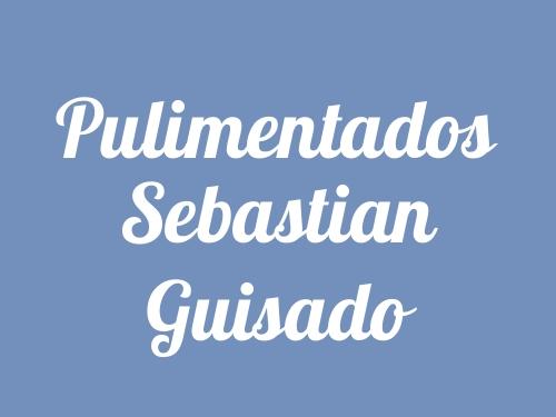 Pulimentados Sebastian Guisado