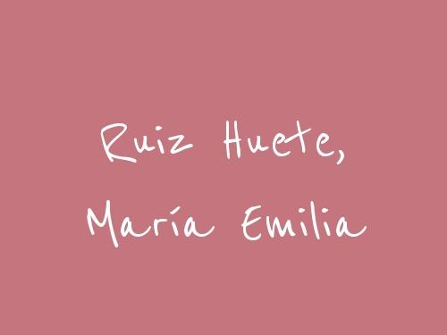 Ruiz Huete, María Emilia