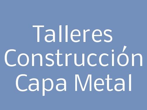 Talleres Construcción Capa Metal