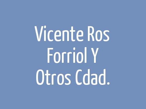 Vicente Ros Forriol Y Otros Cdad.