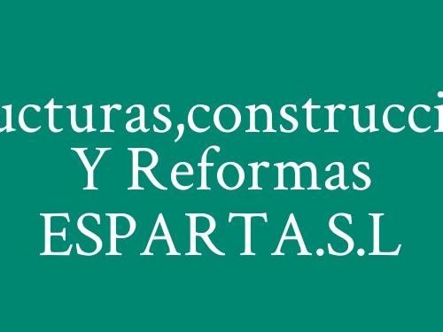 Estructuras, Construcciones y Reformas ESPARTA S.L