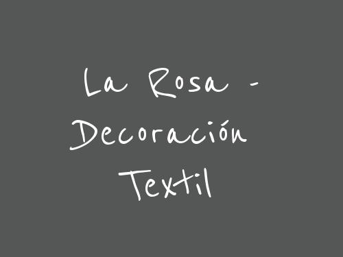 La Rosa - decoración textil
