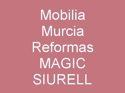 Mobilia Murcia Reformas Magic Siurell