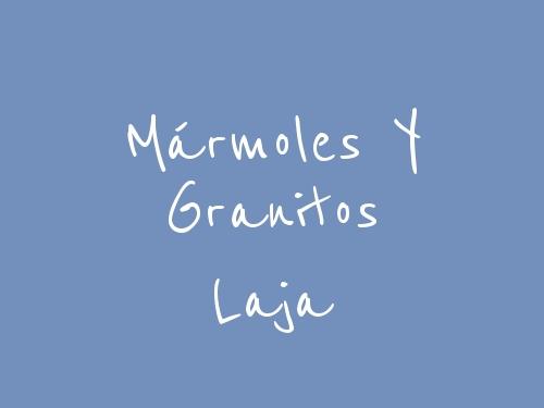 Mármoles y Granitos Laja