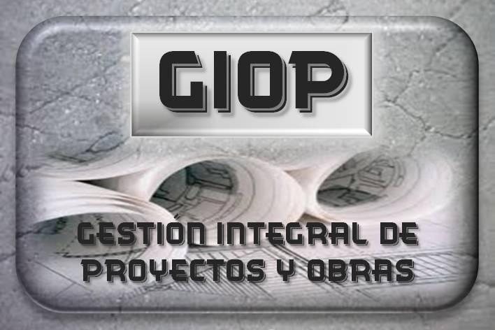 Gestión Integral De Proyectos Y Obras (giop)