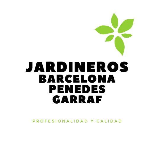 Jardineros Barcelona Garraf Penedes