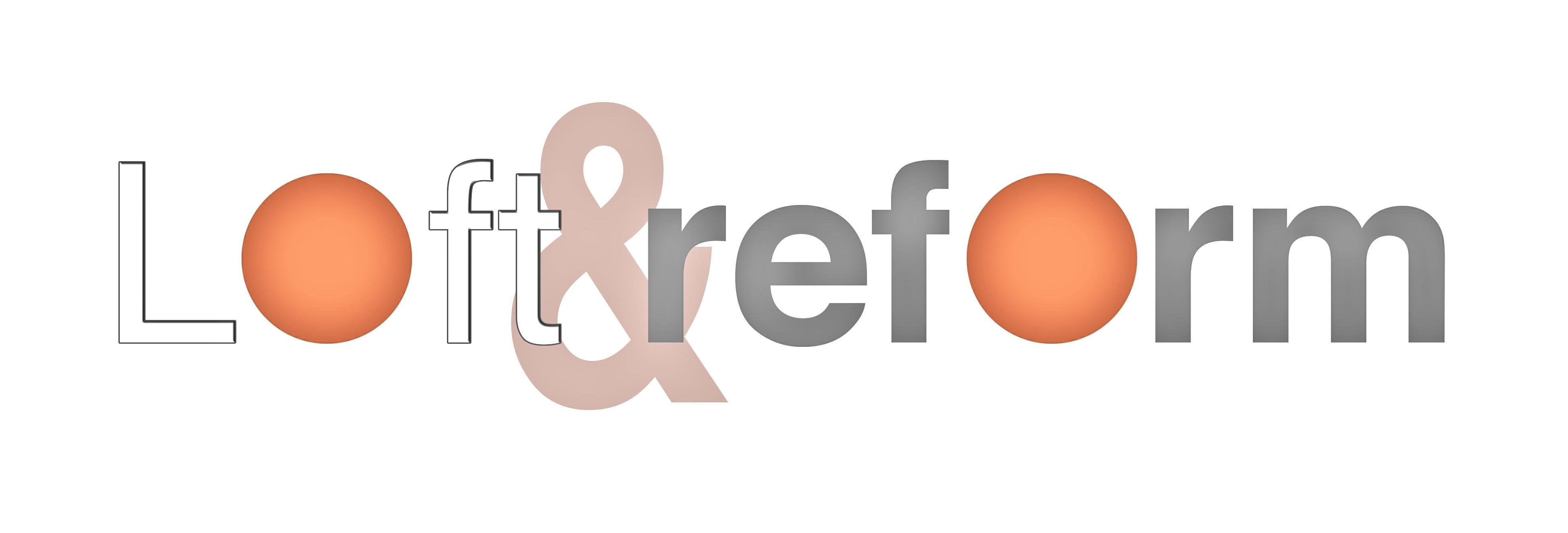 Loft & Reform