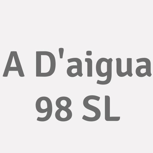 A D'aigua 98 S.L.