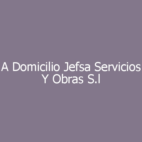 A domicilio Jefsa Servicios y Obras S.L