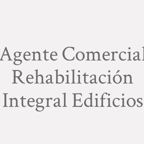 Agente Comercial Rehabilitación Integral Edificios