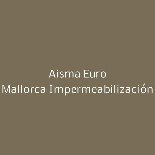 Aisma Euro Mallorca  Impermeabilización