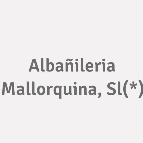 Albañileria Mallorquina, SL(*)