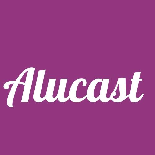 Alucast