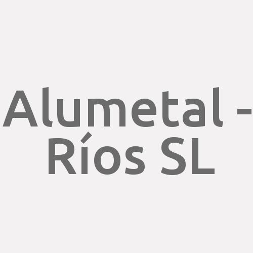 Alumetal - Ríos SL