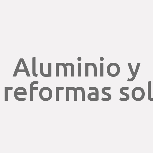 Aluminio Y Reformas Sol