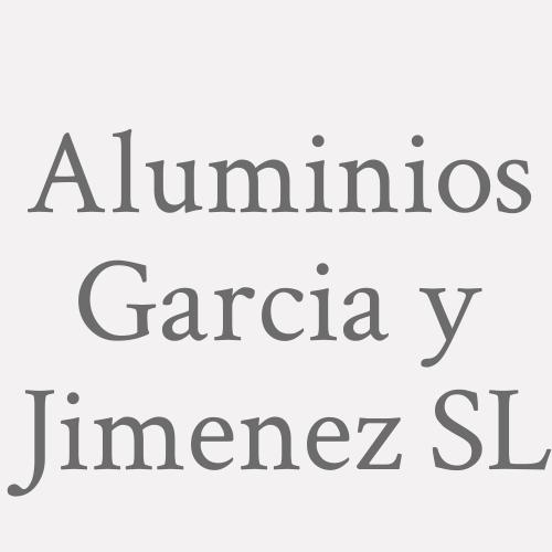 Aluminios Garcia y Jimenez SL
