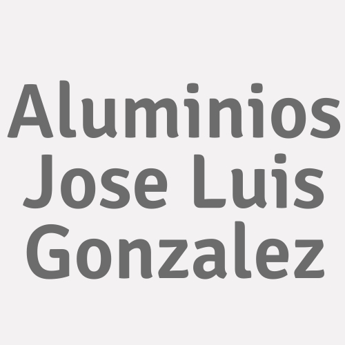 Aluminios Jose Luis Gonzalez