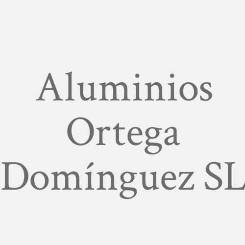 Aluminios Ortega Domínguez SL
