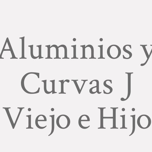 Aluminios y Curvas J Viejo e Hijo
