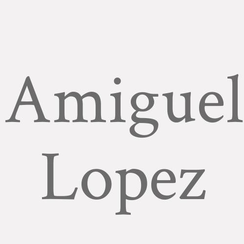 A.miguel Lopez