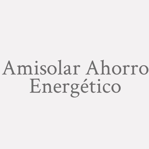 Amisolar Ahorro Energético