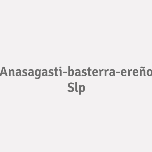 Anasagasti-basterra-ereño S.l.p.