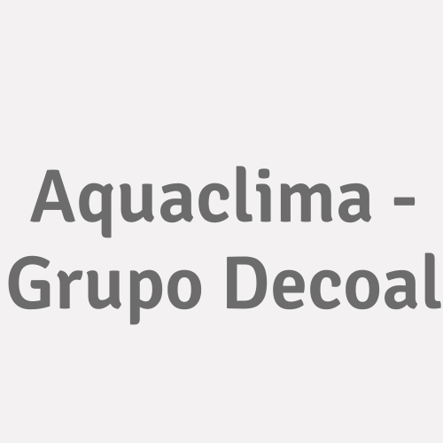 Aquaclima - Grupo Decoal