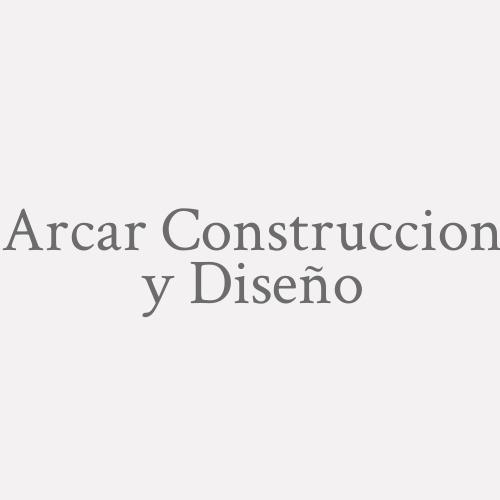 Arcar Construccion Y Diseño