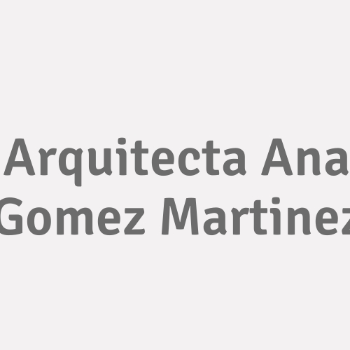 Arquitecta Ana Gomez Martinez