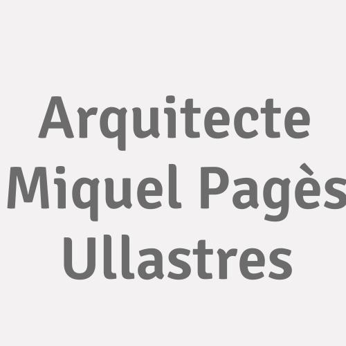Arquitecte Miquel Pagès Ullastres