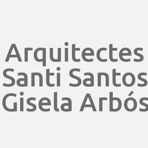 Arquitectes Santi Santos Gisela Arbós