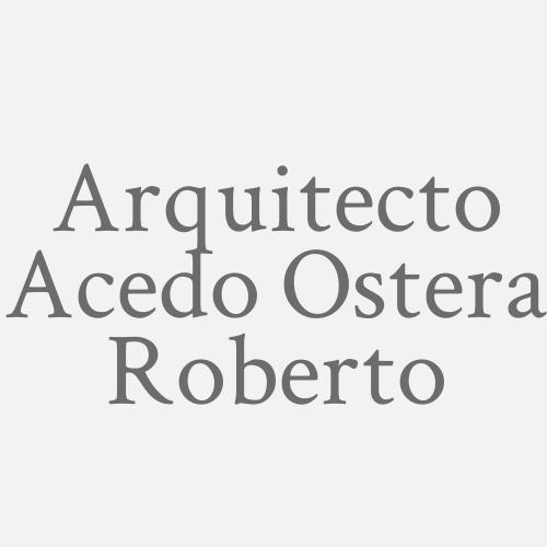 Arquitecto Acedo Ostera  Roberto