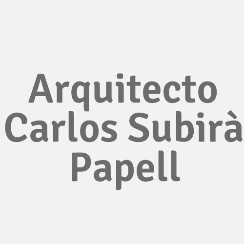 Arquitecto Carlos Subirà Papell