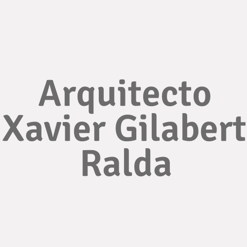 Arquitecto Xavier Gilabert Ralda