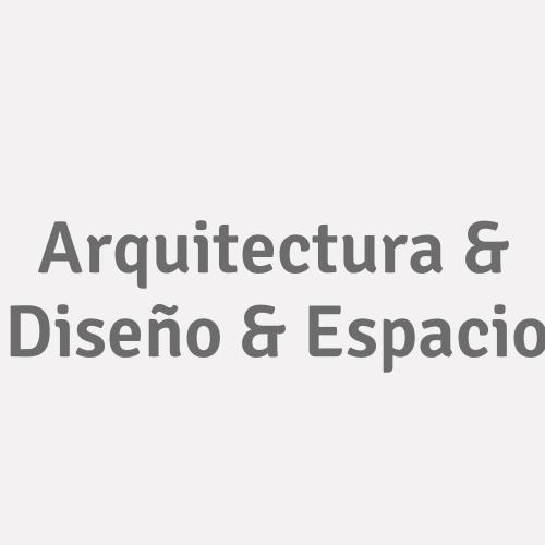 Arquitectura & Diseño & Espacio