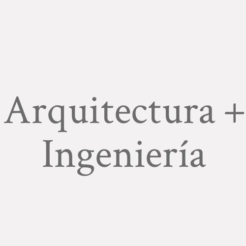 Arquitectura + Ingeniería